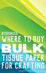 where can i buy tissue paper best websites to buy bulk tissue paper hey let s make stuff
