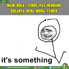 Its Something Meme - it s something follow ig kami mrci id meme rage comic