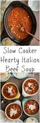 slow cooker hearty italian beef soup the magical slow cooker