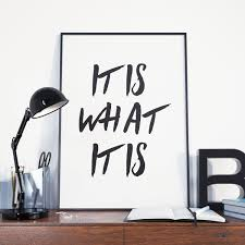 what is home decor it is what it is print printable print quote poster wall