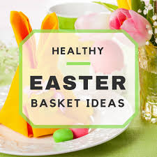 healthy easter baskets healthy non candy easter basket ideas