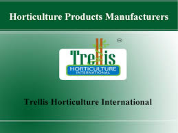 horticulture products manufacturers trellis horticulture interna