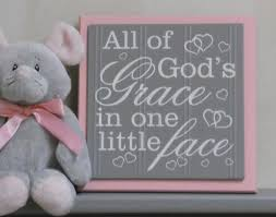 nursery signs all of gods grace in one little face light