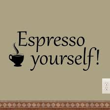 Espresso Yourself Coffee Wall Decals Kitchen Quotes Home Decor