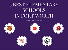 5 best elementary schools in fort worth frogtutoring