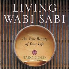 living wabi sabi the true beauty of your life taro gold amazon