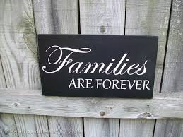 family and families are forever signs