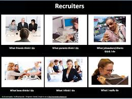What I Really Do Meme - from the desk of a recruiter meme what i really do