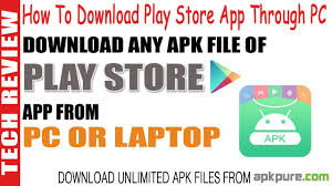 how to apk file from play store how to apk file of play store app on my computer