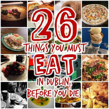 26 things you must eat in dublin before you die the daily edge