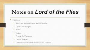 lord of the flies themes and messages lord of the flies themes ppt video online download