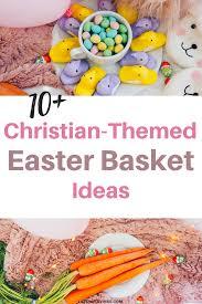 10 christian easter basket ideas for