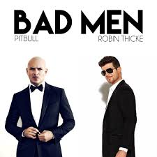 Bad Man Bad Men U2013 New Single By Pitbull Ft Robin Thicke U2013 Pitbull Updates