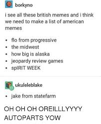 List Of All Memes - borkyno i see all these british memes and i think we need to make a