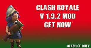 clash of 2 mod apk clash royale v 1 9 2 mod apk android ios ul gems