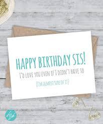 best 25 sister birthday funny ideas on pinterest funny sister