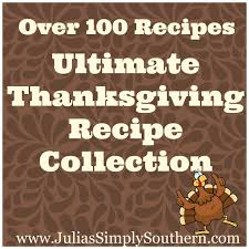 southern thanksgiving recipe collection julias simply southern