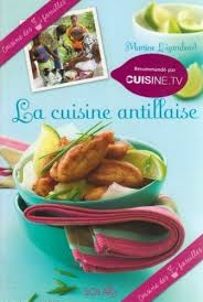 de cuisine antillaise la cuisine antillaise sur livres sur la martinique