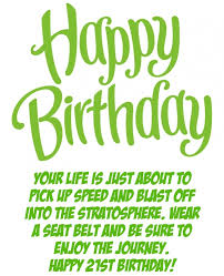 Happy Birthday Wisdom Wishes 21st Birthday Quotes Funny 21 Birthday Wishes And Sayings