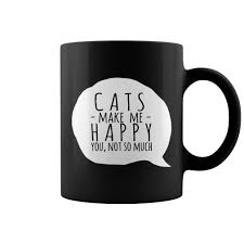 make happy you not so much funny cat coffee mug