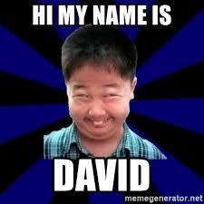 Hi My Name Is Meme - hi my name is david forever pendejo meme meme generator