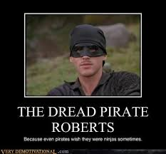 Pirate Meme - the dread pirate roberts very demotivational demotivational