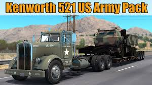 kenworth usa ats mods kenworth 521 us army pack youtube