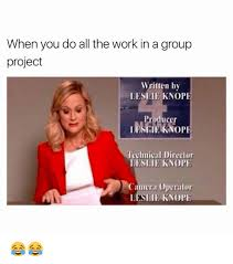Do All The Meme - when you do all the work ina group project written by leslie knope