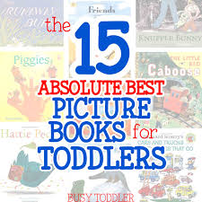 For Toddlers 15 Best Picture Books For Toddlers Busy Toddler