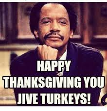 search jive turkey memes on me me