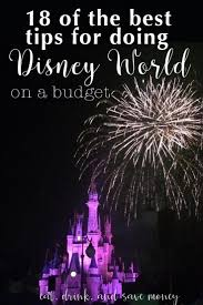 Save Money On Disney World 18 Of The Best Tips For Doing Disney World On A Budget Eat