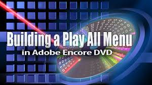 encore dvd menu templates building a play all menu in adobe encore dvd adobe encore dvd