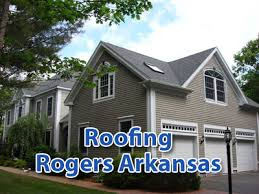 roofing rogers arkansas rogers arkansas roofers