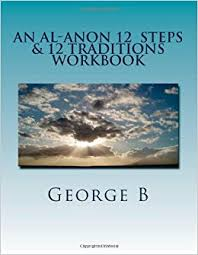 an al anon 12 steps u0026 12 traditions workbook the al anon program