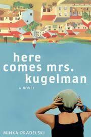 Seeking Minka Here Comes Mrs Kugelman By Minka Pradelski Philip Boehm