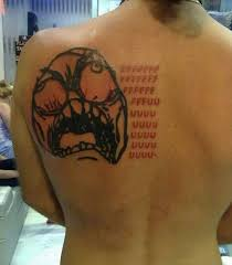Tattoo Meme - 11 meme related tattoos gone horribly wrong from look what i found and