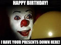 Creepy Clown Meme - clown birthday meme birthday best of the funny meme