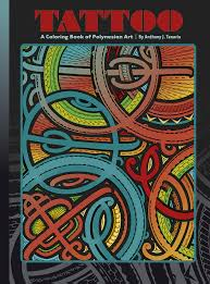 Polynesian Art Designs Tattoo A Coloring Book Of Polynesian Art By Anthony J Tenorio
