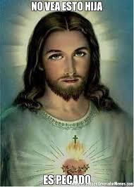 Memes De Jesus - no vea esto hija es pecado meme de jesus imagenes memes