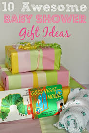 awesome baby shower gifts 10 great baby shower gift ideas