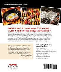 easy campfire cooking 200 family fun recipes for cooking over