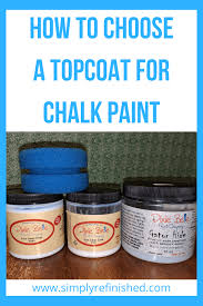 what is the best sealer for chalk painted kitchen cabinets chalk paint topcoats wax versus poly acrylics which one