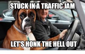 Traffic Meme - stuckinatrafficuam lets honkthe hellout memescom stuck in