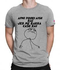 Meme Clothing - buy apni poori aish hai meme t shirt online printoctopus