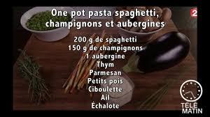 telematin recette de cuisine gourmand one pot pasta spaghetti chignon aubergines