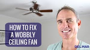 How To Change A Ceiling Fan by How To Fix A Wobbly Ceiling Fan Youtube