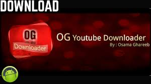 og apk ogyoutube downloader v1 1 apk última versão