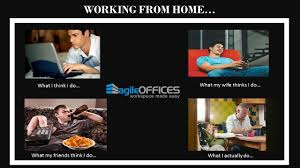 Working From Home Meme - working from home perks and problems agile offices
