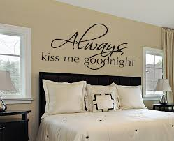 Master Bedroom Wall Decor by Always Kiss Me Goodnight Wall Decal Bedroom Wall Decals Master