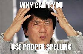 Bad Spelling Meme - wrong spelling memes image memes at relatably com